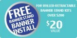 Free banner installation in stand hardware when you order a complete kit over $200 - a $20 value FREE.